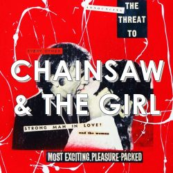 Chainsaw & The Girl